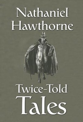 Twice-Told Tales - eBook  -     By: Nathaniel Hawthorne