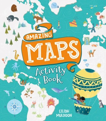 Amazing Maps Activity Book  -     By: Eilidh Muldoon     Illustrated By: Eilidh Muldoon
