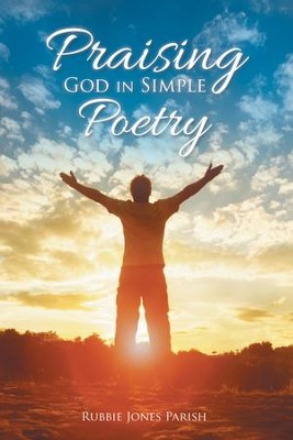 Praising God in Simple Poetry - eBook  -     By: Rubbie Jones Parish