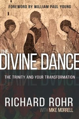 The Divine Dance: The Trinity and Your Transformation - eBook  -     By: Richard Rohr