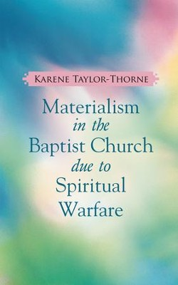 Materialism in the Baptist Church Due to Spiritual Warfare - eBook  -     By: Karene Taylor-Thorne