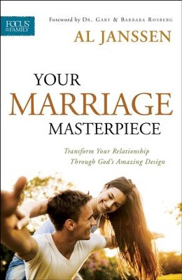 Your Marriage Masterpiece: Transform Your Relationship Through God's Amazing Design - eBook  -     By: Al Janssen