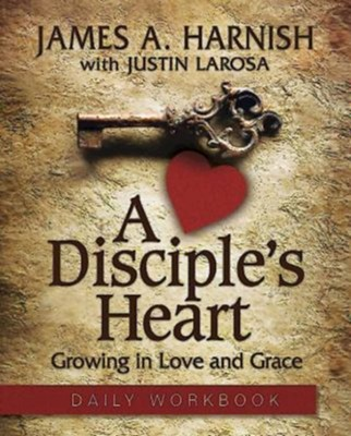 A Disciple's Heart Daily Workbook  -     By: James A. Harnish, Justin LaRosa