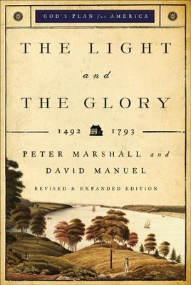 The Light and the Glory (God's Plan for America Book #1) / Revised - eBook  -     By: Peter Marshall, David Manuel