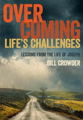 Overcoming Life's Challenges: Lessons from the Life of Joseph - eBook  -     By: Bill Crowder