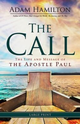 The Call Large Print: The Life and Message of the Apostle Paul  -     By: Adam Hamilton