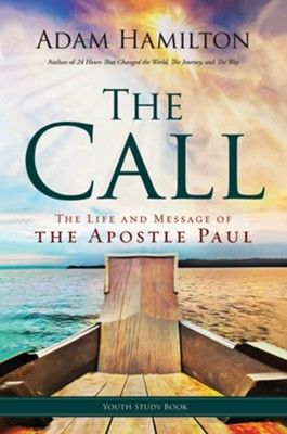 The Call: The Life and Message of the Apostle Paul, Youth Study Book  -     By: Adam Hamilton