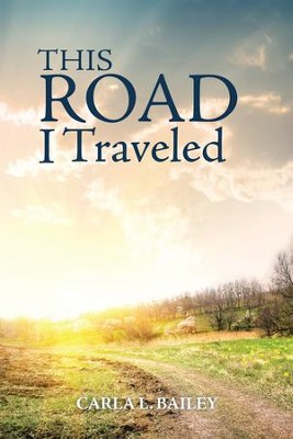 This Road I Traveled - eBook  -     By: Carla L. Bailey