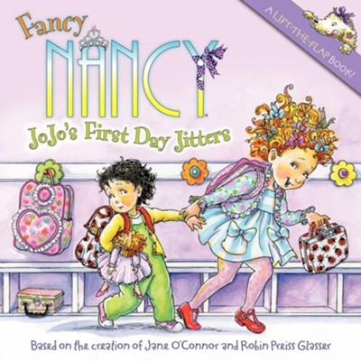 Fancy Nancy: JoJo's First Day Jitters  -     By: Jane O'Connor     Illustrated By: Robin Preiss Glasser