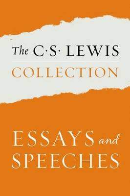 The Essays & Speeches of C.S. Lewis: Of Other Worlds: Essays & Stories; On Stories; Present Concerns; World's Last Night; Weight of Glory; The Dark Tower; God in the Dock; Christian Reflections - eBook  -     By: C.S. Lewis