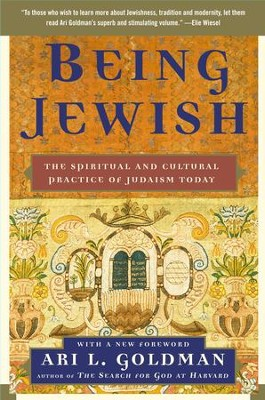 Being Jewish: The Spiritual and Cultural Practice of Judaism Today - eBook  -     By: Ari L. Goldman