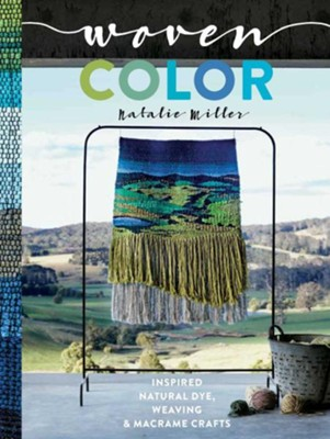 Woven Color  -     By: Natalie Miller