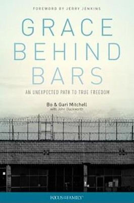 Grace Behind Bars: An Unexpected Path to True Freedom - eBook  -     By: Dudley Bo Mitchell, Gari Mitchell, John Duckworth