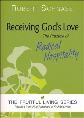 Receiving God's Love: The Practice of Radical Hospitality  -     By: Robert Schnase