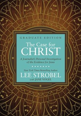 The Case for Christ Graduate Edition: A Journalist's Personal Investigation of the Evidence for Jesus - eBook  -     By: Lee Strobel, Jane Vogel