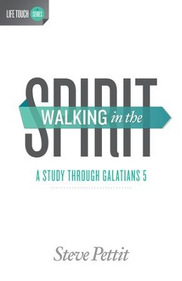 Walking in the Spirit: A Study Through Galatians 5 - eBook  -     By: Steve Pettit