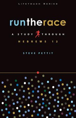 Run the Race: A Study Through Hebrews 12 - eBook  -     By: Steve Pettit