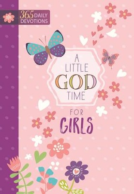 A Little God Time for Girls: 365 Daily Devotions - eBook  -