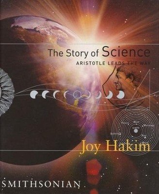 The Story of Science: Aristotle Leads the Way Volume 1  -     By: Joy Hakim