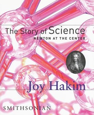 The Story of Science: Newton at the Center Volume 2  -     By: Joy Hakim