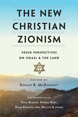 The New Christian Zionism: Fresh Perspectives on Israel and the Land - eBook  -     Edited By: Gerald R. McDermott     By: Edited by Gerald R. McDermott