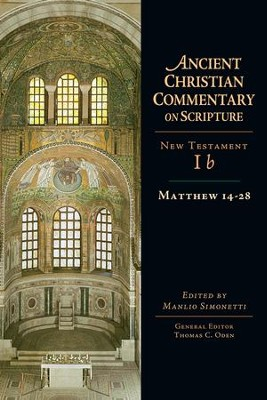 Matthew 14-28 - eBook  -     Edited By: Manlio Simonetti, Thomas C. Oden     By: Manlio Simonetti, ed.