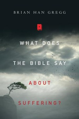 What Does the Bible Say About Suffering? - eBook  -     By: Brian Han Gregg