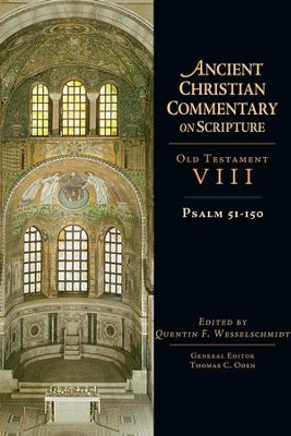 Psalms 51-150 - eBook  -     Edited By: Quentin F. Wesselschmidt, Thomas C. Oden     By: Quentin F. Wesselschmidt, ed.