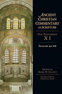 Isaiah 40-66 - eBook  -     Edited By: Mark W. Elliott, Thomas C. Oden     By: Mark W. Elliott, ed.