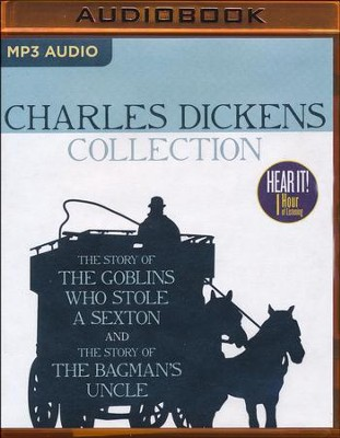 Charles Dickens Collection: The Story of the Goblins Who Stole a Sexton, The Story of the Bagman's Uncle - unabridged audio book on MP3-CD  -     Narrated By: Jim Killavey     By: Charles Dickens