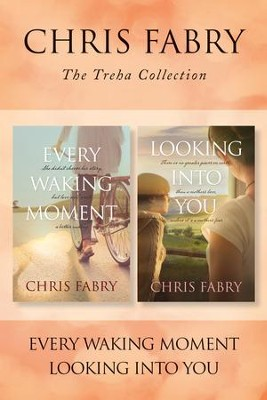 The Treha Collection: Every Waking Moment / Looking into You - eBook  -     By: Chris Fabry