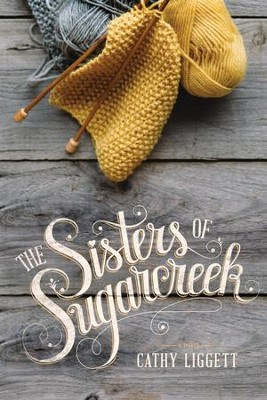 The Sisters of Sugarcreek - eBook  -     By: Cathy Liggett