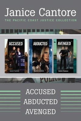 The Pacific Coast Justice Collection: Accused / Abducted / Avenged - eBook  -     By: Janice Cantore