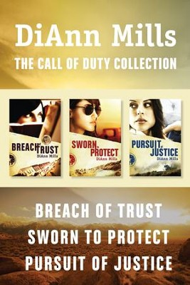 The Call of Duty Collection: Breach of Trust / Sworn to Protect / Pursuit of Justice - eBook  -     By: DiAnn Mills