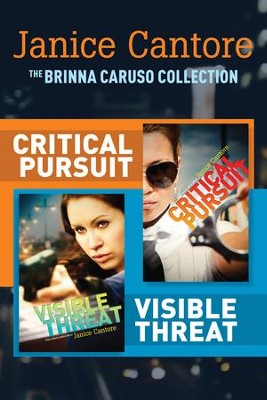 The Brinna Caruso Collection: Critical Pursuit / Visible Threat - eBook  -     By: Janice Cantore