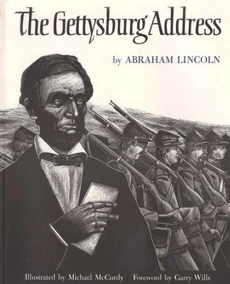 The Gettysburg Address   -     By: Abraham Lincoln, Garry Wills     Illustrated By: Michael McCurdy