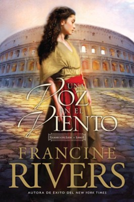 La Marca del León #1: Una Voz en el Viento  (Mark Of The Lion Series #1: A Voice in the Wind), eBook  -     By: Francine Rivers