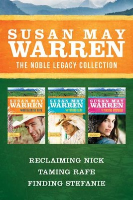 The Noble Legacy Collection: Reclaiming Nick / Taming Rafe / Finding Stefanie - eBook  -     By: Susan May Warren