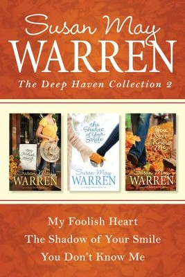 The Deep Haven Collection 2: My Foolish Heart / The Shadow of Your Smile / You Don't Know Me - eBook  -     By: Susan May Warren