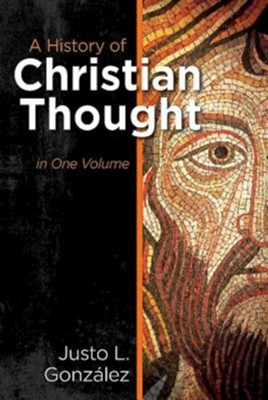 A History of Christian Thought in One Volume [Hardcover]   -     By: Justo L. Gonzalez
