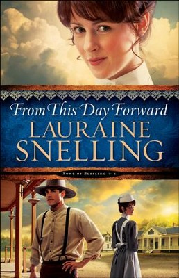From This Day Forward (Song of Blessing Book #4) - eBook  -     By: Lauraine Snelling