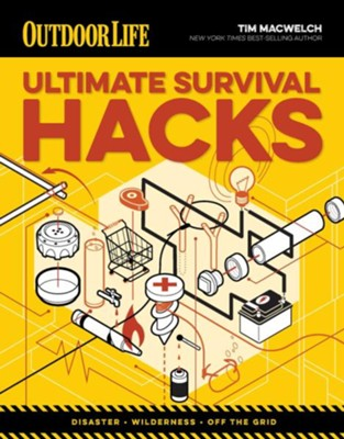 Outdoor Survival Hacks  -     By: Tim Macwelch