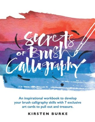 Secrets Of Brush Calligraphy  -     By: Kirsten Burke