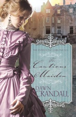 The Cautious Maiden - eBook  -     By: Dawn Crandall