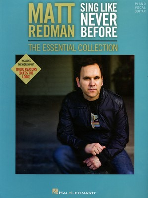 Sing Like Never Before: The Essential Collection PVG   -     By: Matt Redman