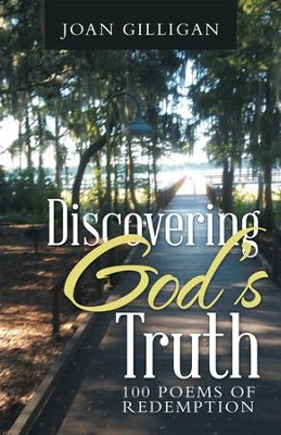 Discovering God's Truth: 100 Poems of Redemption - eBook  -     By: Joan Gilligan