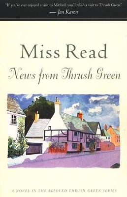 News from Thrush Green   -     By: Miss Read