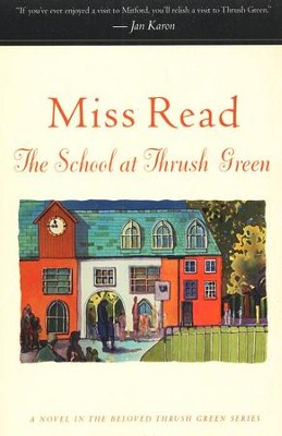 The School at Thrush Green   -     By: Miss Read