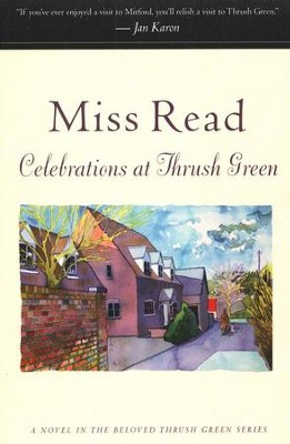 Celebrations at Thrush Green   -     By: Miss Read