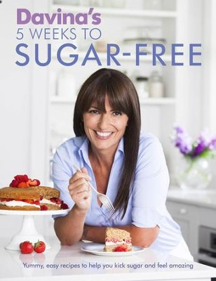 Davina's 5 Weeks to Sugar-Free: Yummy, easy recipes to help you kick sugar and feel amazing / Digital original - eBook  -     By: Davina McCall